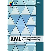 XML: Grundlagen   Technologien  Validierung   Auswertung (mitp Professional)