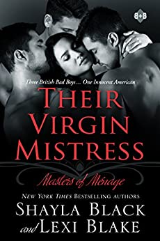 Their Virgin Mistress, Masters of Ménage, Book 7 by [Black, Shayla, Blake, Lexi]