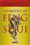 L'essentiel du feng shui : Relations, santé, prospérité...