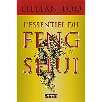L'essentiel du feng shui : Relations, santé, prospérité