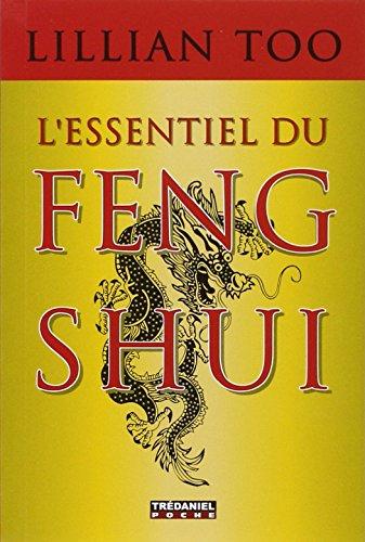 L'essentiel du feng shui : Relations, santé, prospérité par Lillian Too