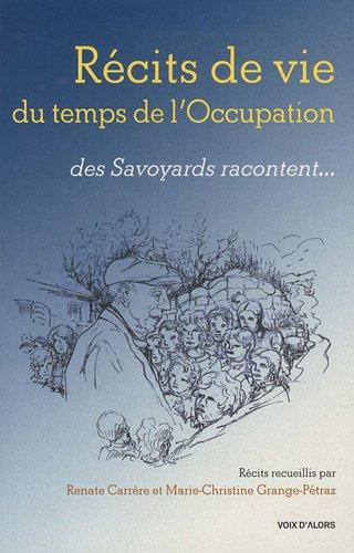 Récits de vie du temps de l'Occupation : Des Savoyards racontent...