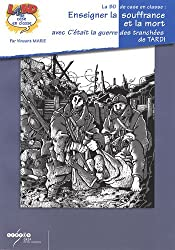 Enseigner la souffrance et la mort avec C'était la guerre des tranchées de Jacques Tardi