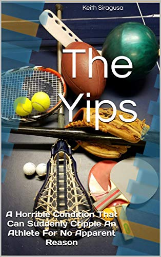 The Yips: A Horrible Condition That Can Suddenly Cripple An ...