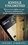 Image de Kindle Unlimited: What to Know Before You Pay & How to Maximize Your Kindle Unlimited Subscription (English Edition)