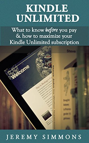 at to Know Before You Pay & How to Maximize Your Kindle Unlimited Subscription (English Edition) ()