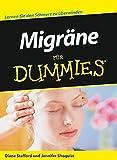 Migräne für Dummies - Diane Stafford, Jennifer Shoquist