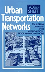 Urban Transportation Networks: Equilibrium Analysis With Mathematical Programming Methods