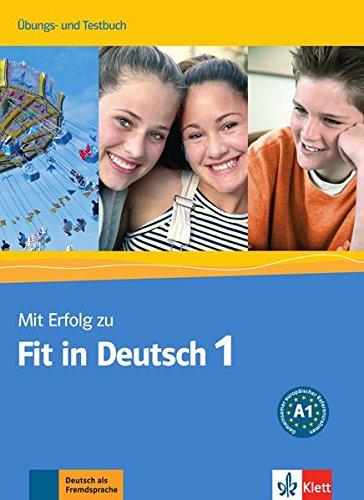 Mit Erfolg zu Fit in Deutsch 1: Übungs- und Testbuch