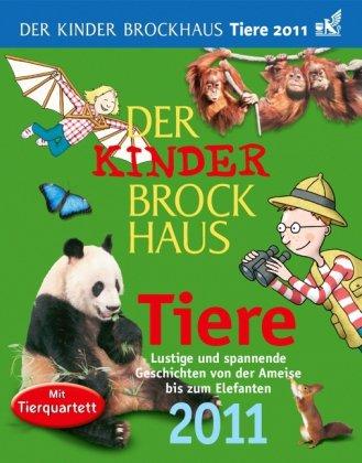 Der Kinder Brockhaus Kalender Tiere 2011: Lustige und spannende Geschichten von der Ameise bis zum Elefanten