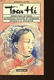 Moi, Tseu hi impératrice de Chine, maternelle, illustre et vénérable, promise à la longévité