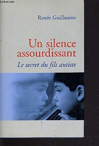 Un silence assourdissant par Renée Guillaume