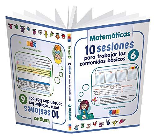 10 Sesiones para Trabajar los Contenidos Básicos - Cuaderno 6 por José Martínez Romero