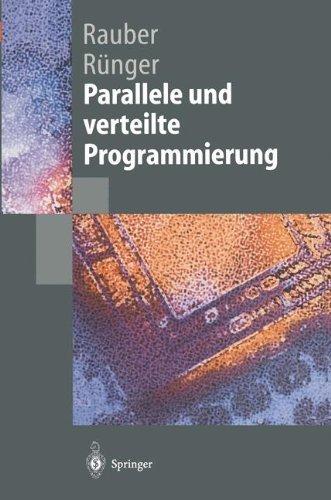 Parallele und verteilte Programmierung (Springer-Lehrbuch)