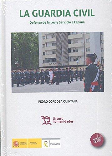 La Guardia Civil Defensa de la ley y Servicio a España (Plural) por Pedro Córdoba Quintana