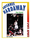 Anfernee Hardaway: Star Guard (Sports Reports)