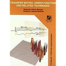 Transfer matrix, green function and related techniques (Ciències Experimentals, Band 5)