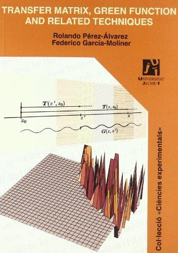 Transfer matrix, green function and related techniques (Ciències Experimentals) por Federico García Moliner