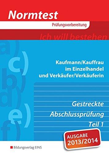 Normtest Kaufmann/Kauffrau im Einzelhandel und Verkäufer/-in: gestreckte Abschlussprüfung Teil 1: Arbeitsheft