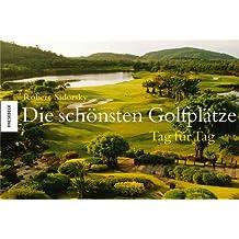 Die schönsten Golfplätze - Tag für Tag
