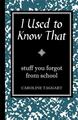 i-used-to-know-that-stuff-you-forgot-from-school