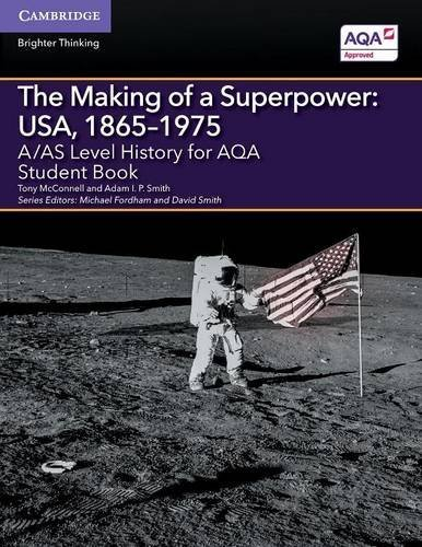 A/AS Level History for AQA The Making of a Superpower: USA, 1865-1975 Student Book (A Level (AS) History AQA) by Tony McConnell (2015-09-03)