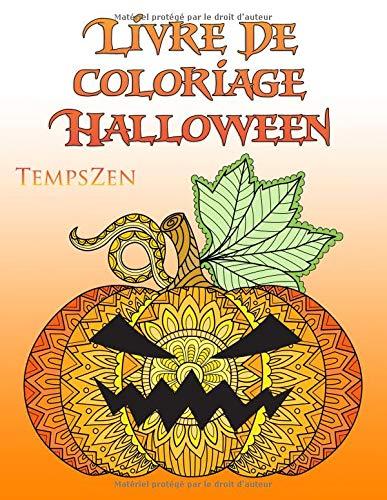 Livre De Coloriage Halloween: Un livre de coloriage pour les adultes pour se détendre avec de beaux motifs d'Halloween et d'automne