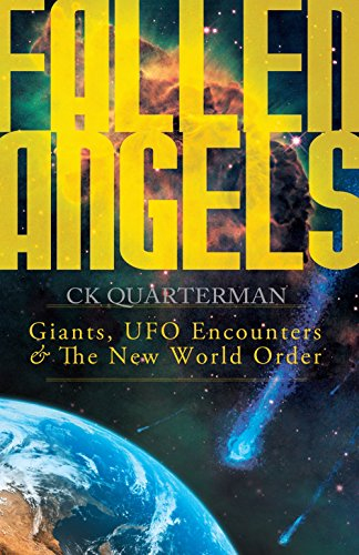 Fallen Angels: Giants, UFO Encounters and the New World Order by C. K. Quarterman (1-Dec-2011) Paperback