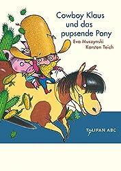 Cowboy Klaus und das pupsende Pony: Stufe A (Tulipan ABC)