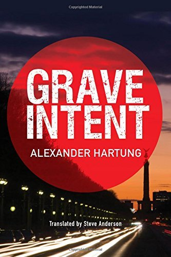 Grave Intent (Jan Tommen Investigation) by Alexander Hartung (2016-01-05)