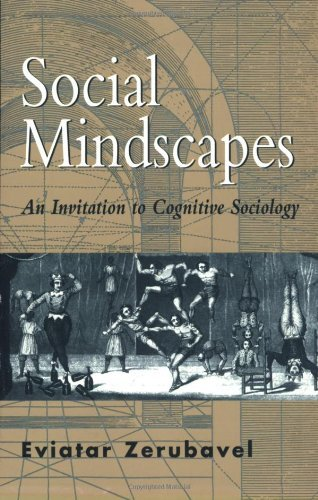 Social Mindscapes: An Invitation to Cognitive Sociology by Eviatar Zerubavel (1999-10-15)