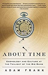 About Time: Cosmology and Culture at the Twilight of the Big Bang (English Edition)