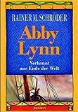 Abby Lynn. Verbannt ans Ende der Welt by Rainer M. Schröder (1992-09-05)