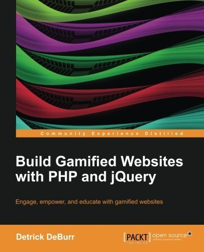 Build Gamified Websites with PHP and jQuery by DeBurr, Detrick (2013) Paperback