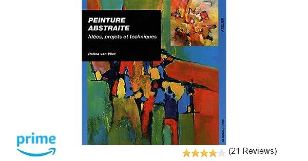 Amazonfr Peinture Abstraite Idées Projets Et Techniques