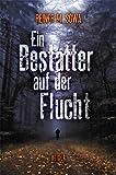 Ein Bestatter auf der Flucht: Bergischer Kriminalroman