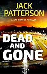 Dead and Gone (A Cal Murphy Thriller) (Volume 6) by Jack Patterson (2015-03-01)