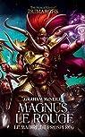 L'Hérésie D'Horus - Les Primarques 03 - Magnus le Rouge : Le Maître de Prospero par McNeill