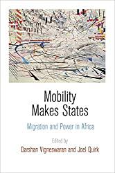 Mobility Makes States: Migration and Power in Africa