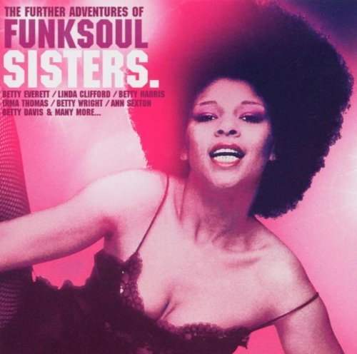 Further Adventures of Funk Soul Sisters by Various (2004-02-12)
