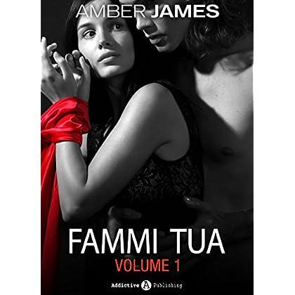 Fammi Tua, Vol. 1