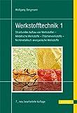 Image de Werkstofftechnik 1: Struktureller Aufbau von Werkstoffen - Metallische Werkstoffe - Polyme