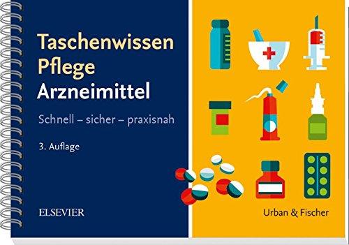 Taschenwissen Pflege Arzneimittellehre: Schnell - sicher - praxisnah