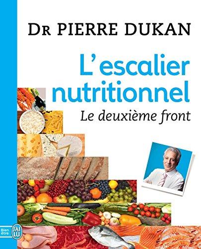 L'escalier nutritionnel. Le deuxième front (J'ai lu Bien-être)