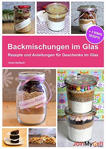 Backmischungen Im Glas Rezepte Und Anleitungen Für Muffins Cookies