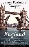 England - Reiseberichte mit Skizzen aus den Gesellschaften der Hauptstadt (Vollständige deutsche Ausgaben: Band 1&2): Lustige Anekdoten und Eindrücken