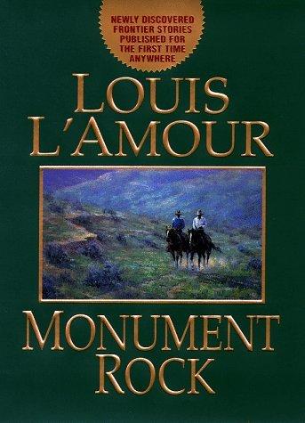 Monument Rock by Louis L'Amour (1998-06-01)