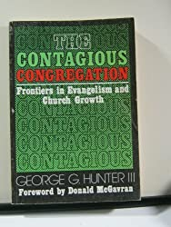 The Contagious Congregation: Frontiers in Evangelism and Church Growth by George G., III Hunter (1979-02-01)