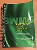 Scottsdale Wound Management Guide: A Comprehensive Guide for the Wound Care Clinician