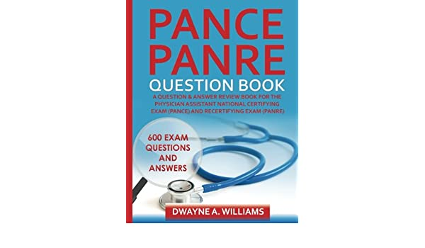 Buy pance and panre question book a question and answer review book buy pance and panre question book a question and answer review book for the physician assistant national certifying examination pance and recertifying malvernweather Images